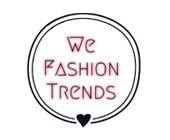 We Fashion Trends